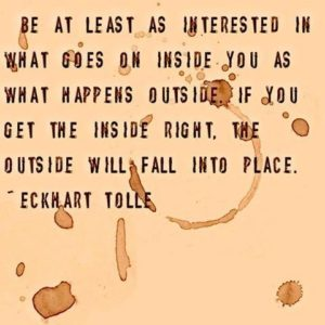 "Quote by Eckhart Tolle, "" Be at least as interested in what goes on inside you as what happens outside."""